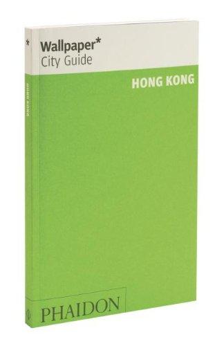 Wallpaper* City Guide Hong Kong (Wallpaper City Guides)