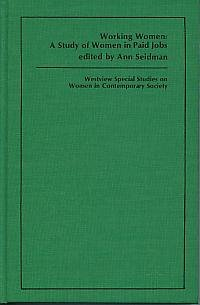 Working women: A study of women in paid jobs (Westview special studies on women in contemporary society)