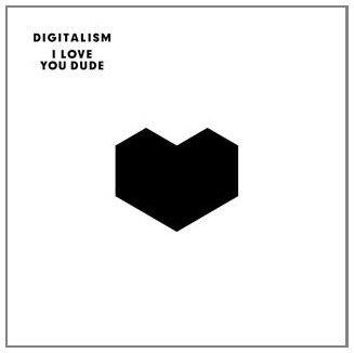 Digitalism - I Love You, Dude - Zortam Music