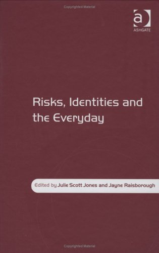 Risks, Identities and the Everyday