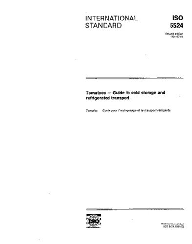 ISO 5524:1991, Tomatoes -- Guide to cold storage and refrigerated transport