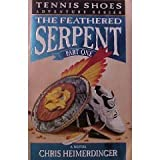 Tennis Shoes: Feathered Serpent Book 1 ~ Chris Heimerdinger