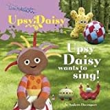 BBC In the Night Garden: Upsy Daisy Wants to Sing