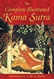 The Complete Illustrated Kama Sutra [Hardcover]
