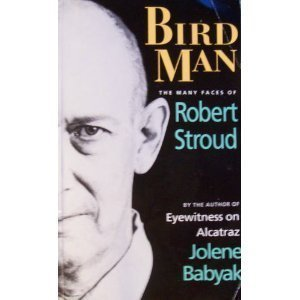 Bird Man: The Many Faces of Robert Stroud Jolene Babyak