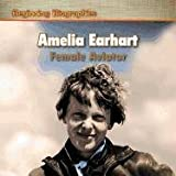 Amelia Earhart: Female Aviator (Beginning Biographies)