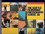 The Seattle Filmworks Photography School (Home Study Course) (0937649066) by Cliff Hollenbeck