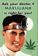 Ask Your Doctor if Marijuana is Right for You * 2x3 Photo Magnet $3.90 * Marijuana is one of the oldest and most wide-spread drug used throughout history. Has your doctor mentioned it yet? No? Do you think it is because of the billions of dollars the d jitendra singh yadav arti gupta and rumit shah formulation and evaluation of buccal drug delivery