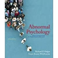 Abnormal Psychology: Clinical Perspectives on Psychological Disorders 6th (sixth) edition