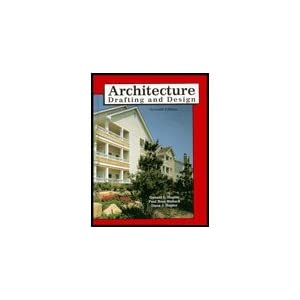 Architecture: Drafting and Design, Seventh Edition
