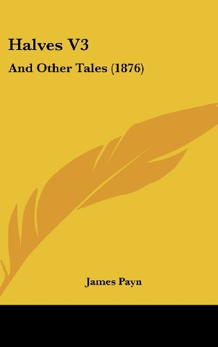 Halves V3: And Other Tales (1876)