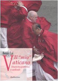Il «mio» Vaticano. Diario tra pontefici e cardinali
