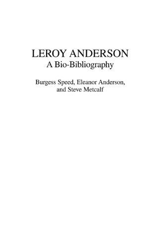 Leroy Anderson: A Bio-Bibliography (Bio-Bibliographies In Music)