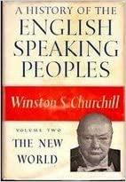 A History of the English-Speaking Peoples,The New World (Volume 2)