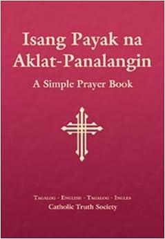 Isang Payak Na Aklat-Panalangin - Tagalog Simple Prayer Book: English
