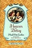Heaven to Betsy (Betsy-Tacy) (0064401103) by Lovelace, Maud Hart