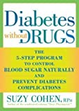 Diabetes Without Drugs The 5Step Program to Control