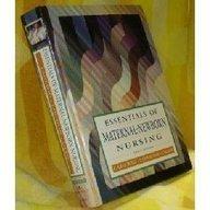 Essentials Of Maternal-Newborn Nursing
