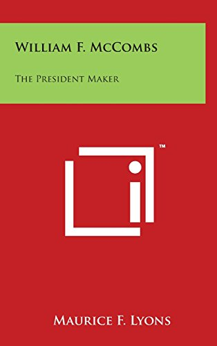 William F. McCombs: The President Maker