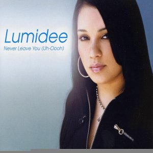 Lumidee - Never Leave You - Zortam Music
