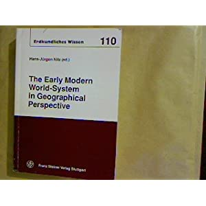 The early modern world-system in geographical perspective (=Erkundliches Wissen ; 110)