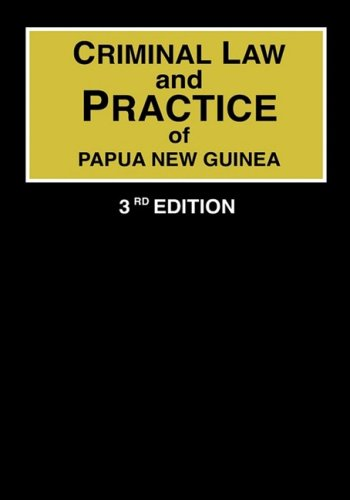 Criminal Law and Practice of Papua New Guinea
