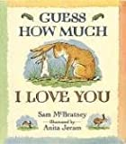 Guess How Much I Love You (1564024733) by Sam McBratney