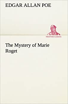 an analysis of the detective novel the mystery of marie roget by edgar allan poe Summary because it was poe's first tale of ratiocination, the murders in the rue morgue introduces more basic features of detective fiction than any of poe's other short stories among these basic features are three central ideas: (1) the murder occurs in a locked room from which there is no apparent egress in later.