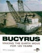 Bucyrus: Making the Earth Move for 125 Years