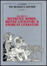 Reader's Adviser : Vol.1 The Best Reference Works, British Literature & American Literature