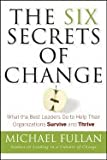 img - for Six Secrets of Change - What the Best Leaders Do to Help Their Organizations Survive & Thrive (08) by Fullan, Michael [Hardcover (2008)] book / textbook / text book