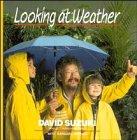 Looking at Weather (0471547530) by Suzuki, David