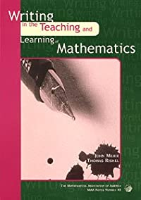 WRITING IN THE TEACHING AND LEARNING OF MATHEMATICS
