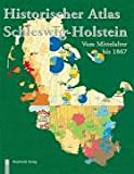 img - for Historischer Atlas Schleswig-Holstein vom Mittelalter bis 1867 book / textbook / text book