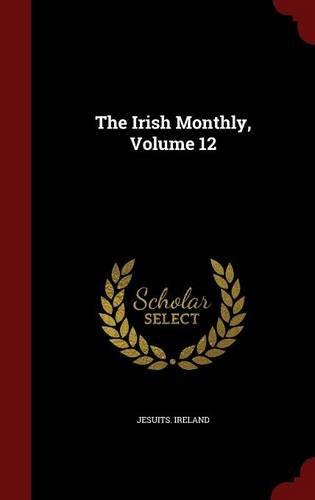 The Irish Monthly, Volume 12