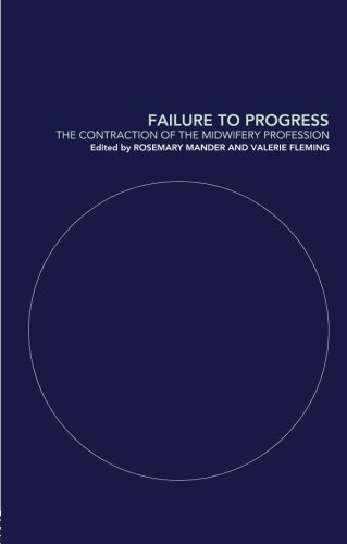 Failure to Progress: The Contraction of the Midwifery Profession