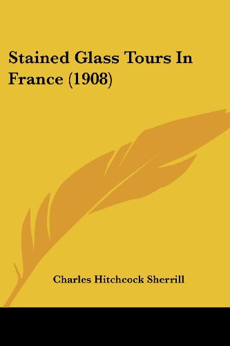 Stained Glass Tours in France (1908)