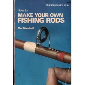 How to make your own fishing rods for Make your own fishing rod