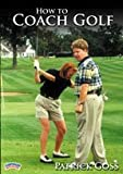 Patrick Goss: How To Coach Golf (DVD)