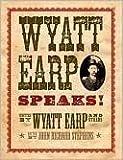 img - for Wyatt Earp Speaks! by Wyatt Earp (2009) Hardcover book / textbook / text book