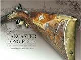 img - for The Lancaster Long Rifle at the Landis Valley Village & Farm Museum book / textbook / text book