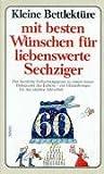 Kleine Bettlektüre ( Sechziger) mit den besten Wünschen für liebenswerte Sechziger. (3502394164) by Rottensteiner, Franz.