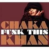 Funk This ~ Chaka Khan