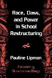 img - for [Race, Class and Power in School Restructuring] (By: Pauline Lipman) [published: May, 1998] book / textbook / text book