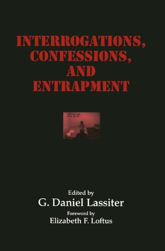 Interrogations, Confessions, and Entrapment (Perspectives in Law & Psychology)