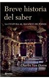 Breve historia del saber/ Brief history of knowledge: La Cultura Al Alcance De Todos/ Culture for Everyone (Spanish Edition) (8408065882) by Van Doren, Charles Lincoln