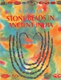 Study of Stone Beads in Ancient India