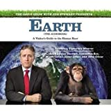 The Daily Show with Jon Stewart Presents Earth (The Audiobook) Publisher: Hachette Audio; Unabridged edition