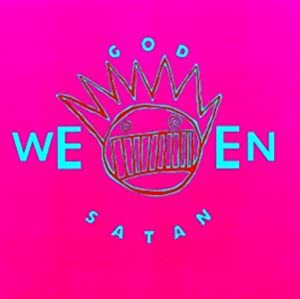 God Ween Satan The Onenes