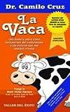 img - for La Vaca / The Cow: Una historia sobre c mo deshacernos del conformismo y las excusas que nos impiden triunfar / A Story About How To Get Rid Of Complacency And Excuses T (Spanish Edition) book / textbook / text book